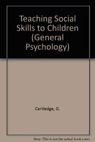 9780080315911: Teaching Social Skills to Children (General Psychology)