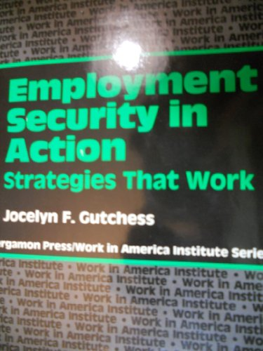9780080315942: Employment Security in Action: Strategies That Work (Pergamon Press/Work in America Institute Series)