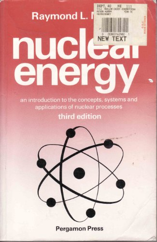 9780080316291: Nuclear Energy: An Introduction to the Concepts, Systems, and Applications of Nuclear Processes (Unified Engineering)