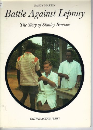 9780080317519: Battle Against Leprosy: Story of Stanley Browne (Faith in Action S)