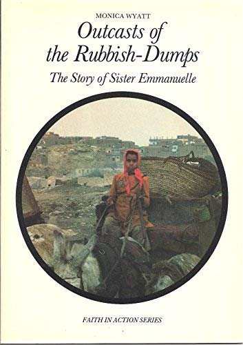 9780080317588: Outcasts of the Rubbish-dumps: Story of Sister Emmanuelle (Faith in Action)