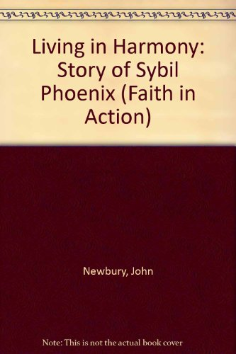 9780080317694: Living in Harmony: Story of Sybil Phoenix (Faith in Action)
