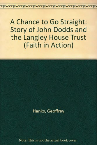 9780080317946: A Chance to Go Straight: Story of John Dodds and the Langley House Trust (Faith in Action)