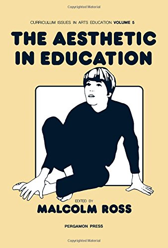 The Aesthetic in Education (Curriculum Issues in: Malcolm Ross
