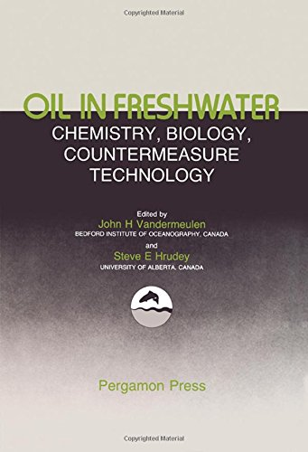 9780080318622: Oil in Freshwater: Chemistry, Biology, Countermeasure Technology : Proceedings of the Symp of Oil Pollution in Freshwater, Edmonton, Alberta, Canada