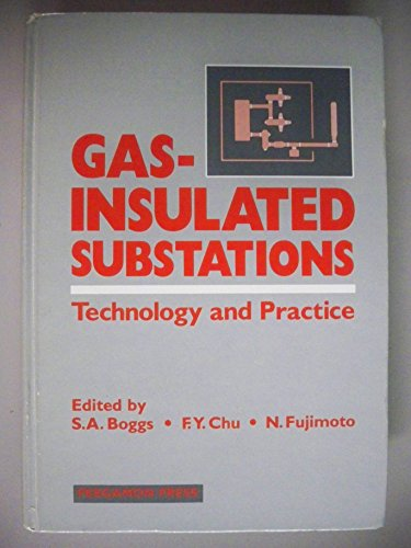 9780080318646: Gas-Insulated Substations: Technology and Practice : Proceedings of the International Symposium on Gas-Insulated Substations : Technology and Practic