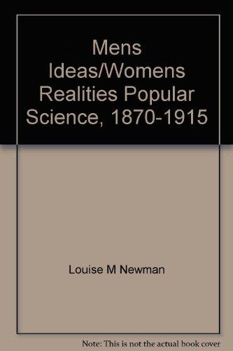 Men's Ideas / Women's Realities: Popular Science, 1870-1915 (Athene Series)