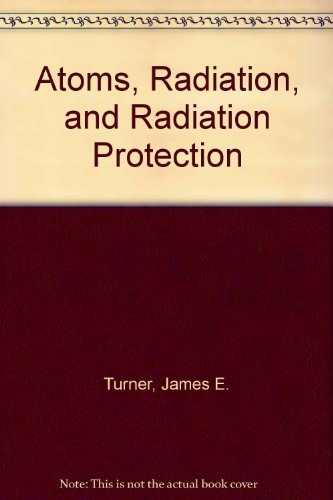 9780080319377: Atoms, Radiation, and Radiation Protection
