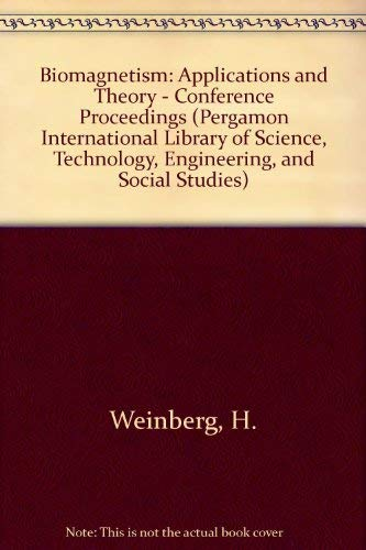 9780080319711: Biomagnetism: Applications and Theory (Pergamon International Library of Science, Technology, Engineering, and Social Studies)