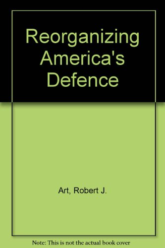 Reorganizing America's Defense (0080319734) by Jacquelyn K. Davis