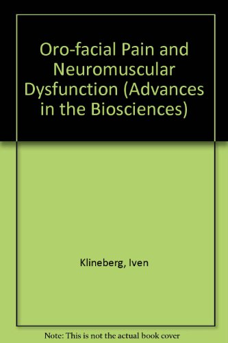 Oro-facial Pain and Neuromuscular Dysfunction (Advances in the Biosciences): Iven Klineberg