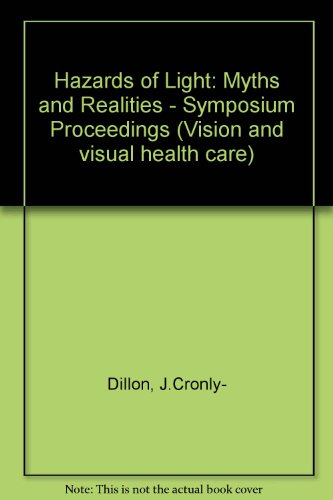 9780080320144: Hazards of Light: Myths and Realities : Eye and Skin : Proceedings of the First International Symposium of the Northern Eye Institute University of M (Vision and visual health care)