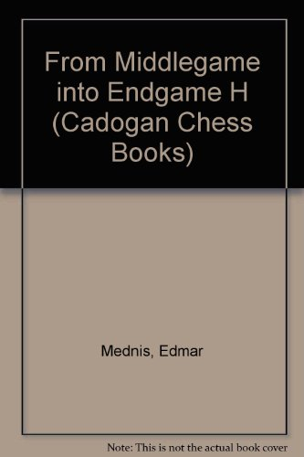 9780080320373: From the Middlegame into the Endgame (Cadogan Chess Books)