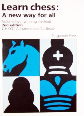 Learn Chess: A New Way for All: Alexander, C. H.,