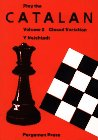 9780080320625: Play the Catalan: Closed Variation and Catalan Opening After 1 d4 d5 2 c4 v. 2 (Pergamon Russian Chess Series)