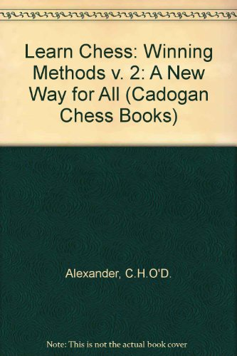 9780080320687: Learn Chess: Winning Methods v. 2: A New Way for All (Cadogan Chess Books)