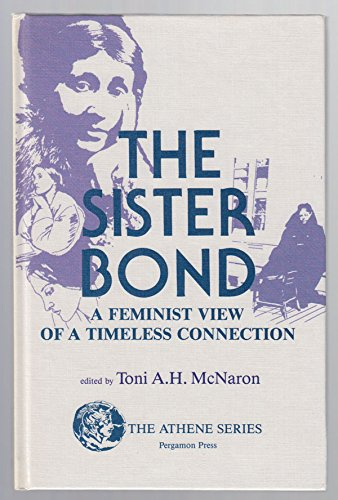 9780080323671: Sister Bond: A Feminist View of a Timeless Connection (Athene)