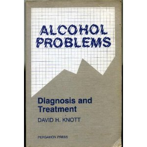 9780080323923: Alcohol Problems: Diagnosis and Treatment