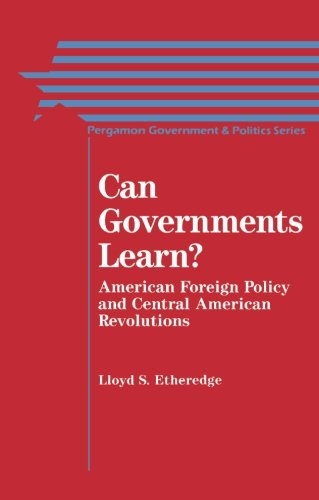 9780080324012: Can Governments Learn?: American Foreign Policy and Central American Revolutions (Pergamon Government and Politics Series)