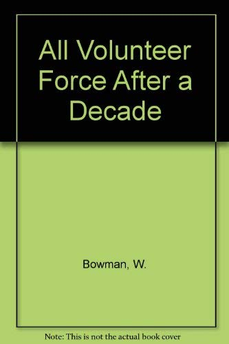 9780080324050: The All-Volunteer Force After a Decade: Retrospect and Prospect