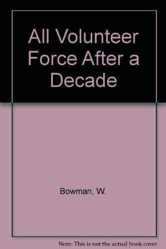 9780080324098: The All Volunteer Force After a Decade: Retrospect and Prospect