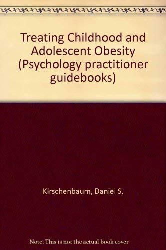 9780080324142: Treating Childhood and Adolescent Obesity (Psychology practitioner guidebooks)