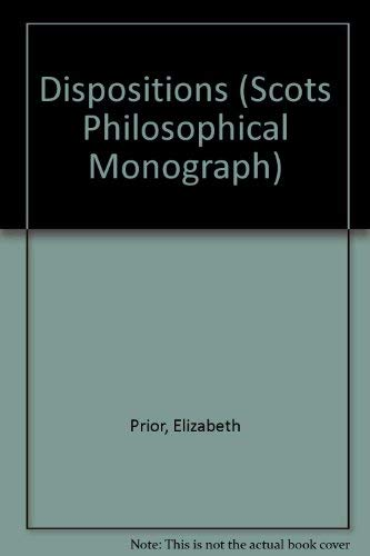 9780080324180: Dispositions (Scots Philosophical Monographs)