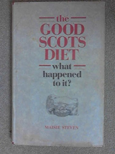 9780080324296: The Good Scots Diet: What Happened to It?