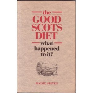 9780080324333: The Good Scots Diet: What Happened to It?