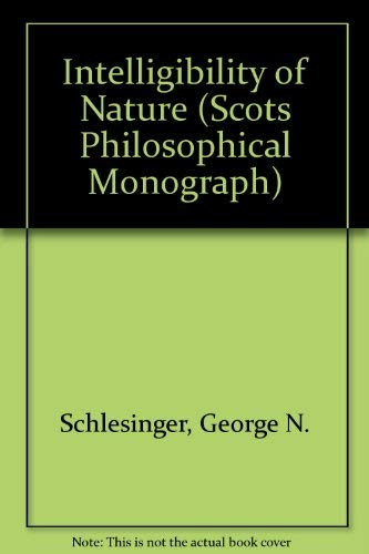 9780080324340: The Intelligibility of Nature (Scots Philosophical Monographs)
