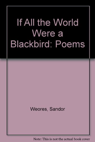 9780080324401: If All the World Were a Blackbird: Poems