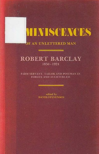 9780080324425: Reminiscences of an Unlettered Man: Robert Barclay, 1850-1924 : Farm Servant, Tailor and Postman in Forgue and Auchterless