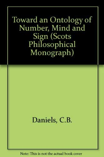 9780080324623: Toward an Ontology of Number, Mind and Sign (Scots Philosophical Monograph)