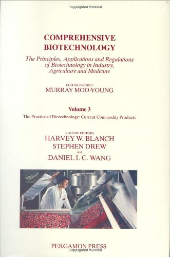 9780080325118: Comprehensive Biotechnology : The Practice of Biotechnology: Current Commodity Products