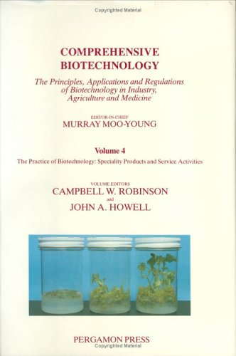 9780080325125: Comprehensive Biotechnology : The Practice of Biotechnology: Speciality Products and Service Activities