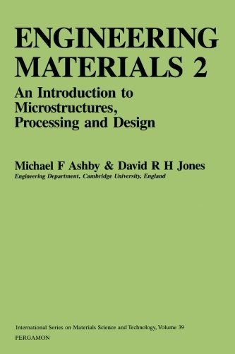 Engineering Materials 2: An Introduction to Microstructures,: Michael F. Ashby,