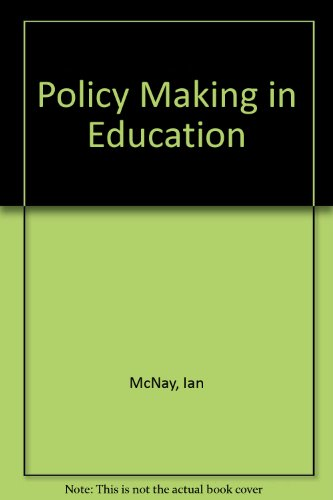 9780080326719: Policy-Making in Education: The Breakdown of Consensus : A Reader (Open University set book)
