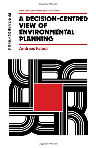 9780080326986: A Decision-Centered View of Environmental Planning (Urban and Regional Planning Series, Vol 38)