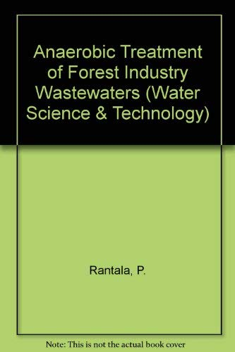 9780080327297: Anaerobic Treatment of Forest Industry Wastewaters (Water Science & Technology)