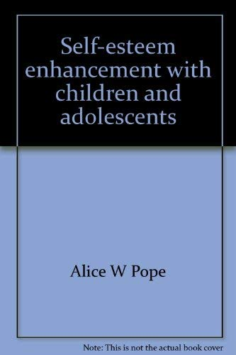 9780080327655: Self-esteem enhancement with children and adolescents [Hardcover] by Alice W ...