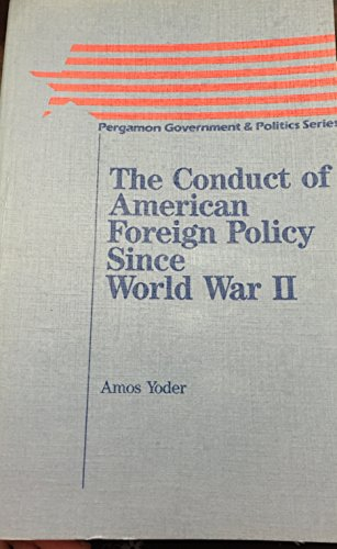 9780080327723: The Conduct of American Foreign Policy Since World War II