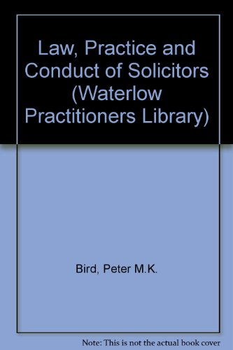 9780080330730: Law, Practice and Conduct of Solicitors (Waterlow Practitioners Library)
