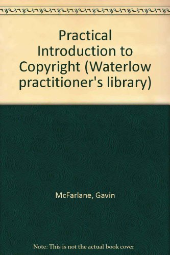 9780080330747: Practical Introduction to Copyright (Waterlow practitioner's library)