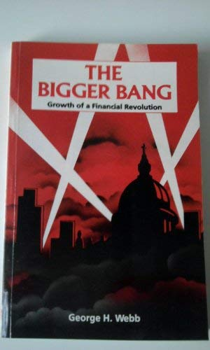 9780080331003: The Bigger Bang: Growth of a Financial Revolution