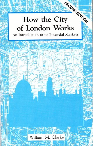 9780080331058: How the City of London Works: An Introduction to Its Financial Markets