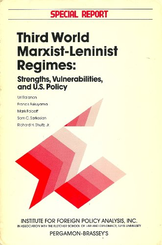 9780080331607: Third World Marxist-Leninist Regimes: Strengths, Vulnerabilities and U.S. Policies (Institute for Foreign Policy Analysis, Special Report)