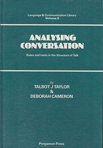 9780080333625: Analyzing Conversation: Rules and Units in the Structure of Talk (Language and Communication Library)
