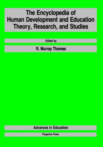 9780080334080: The Encyclopedia of Human Development and Education: Theory, Research, and Studies (Advances in Education)