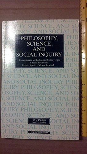 9780080334110: Philosophy, Science and Social Inquiry: Contemporary Methodological Controversies in Social Science and Related Applied Fields of Research