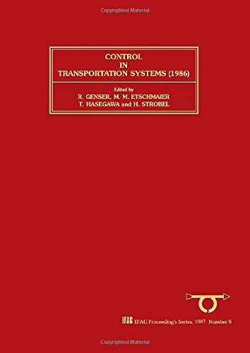 9780080334387: Control in Transportation Systems 1986: Proceedings of the 5th Ifacifipifors Conference, Vienna, Austria, 8-11 July 1986 (I F a C Symposia Series)